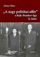 """A nagy politikai affér"" - A Rajk-Brankov-ügy II."