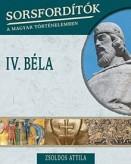 IV. Béla - Sorsfordítók a magyar történelemben 8.
