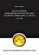 Kelet-Európa kereskedelmi kapcsolatai az írott források alapján (750-1000)