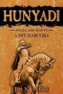 A hit harcosa - Hunyadi 8.