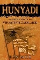 Vihartépte zászlaink - Hunyadi 10.