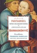 A derék Pantagruel hősi cselekedeteinek és mondásainak Harmadkönyve
