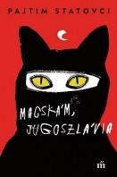 Macskám, Jugoszlávia