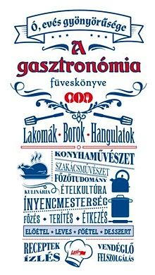 Ó, evés gyönyörűsége - A gasztronómia füveskönyve
