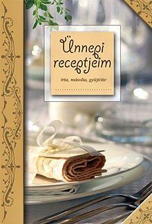 Ünnepi receptjeim (kétféle borító)
