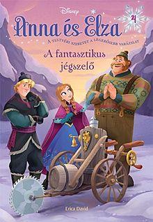 A fantasztikus jégszelő - Disney Anna és Elza 4.