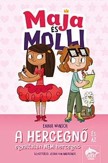 A hercegnő és az egyáltalán nem hercegnő - Maja és Molli 1.