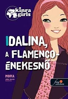 Idalina, a flamenco-énekesnő - Kinra Girls