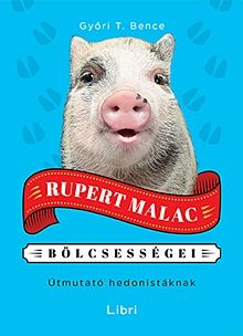 Rupert Malac bölcsességei
