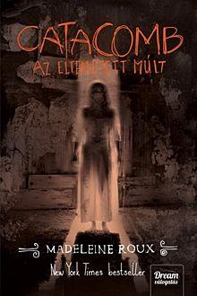 Catacomb - Az eltemetett múlt - Asylum 3.