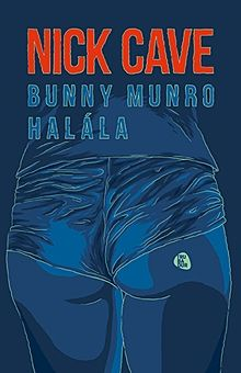 Bunny Munro halála
